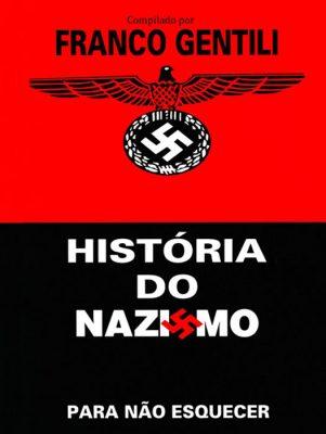 Historia do Nazismo - Franco Gentili